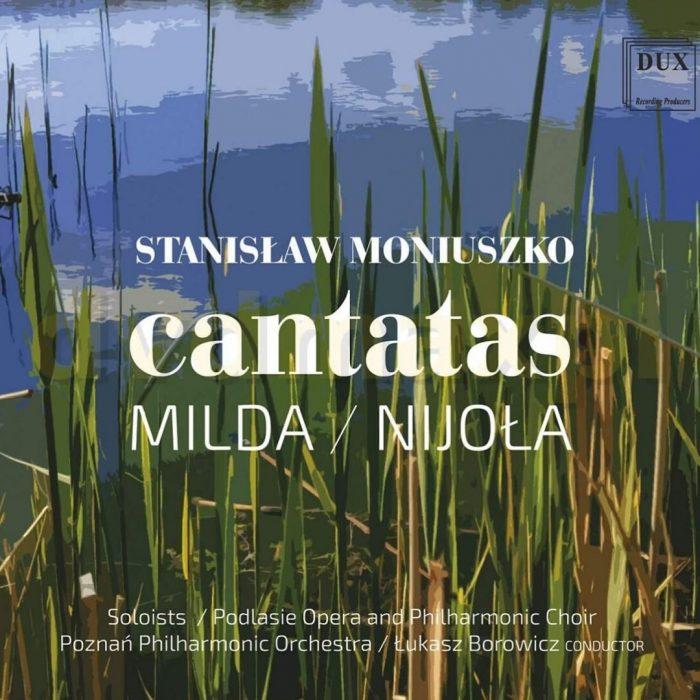 Okładka płyty - STANISŁAW MONIUSZKO: Cantatas Milda/Nijoła