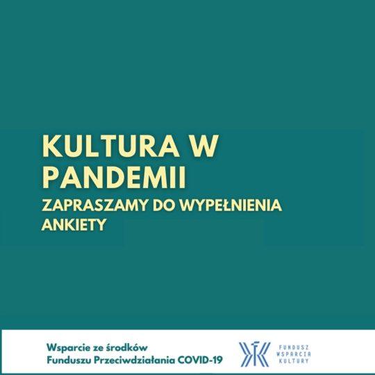 Kultura w pandemii – podziel się z nami swoją opinią